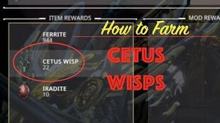 Cetus Wisps in Warframe- PoE farming guide