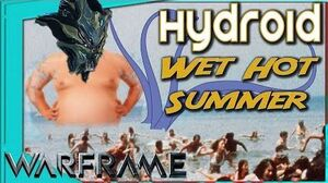 Warframe - WET HOT HYDROID - Reworked and primed