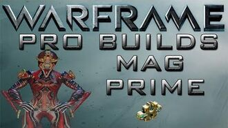 Warframe Mag Prime Pro Builds 1 Forma Update 13.9.0