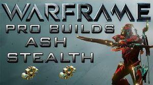 Warframe Ash Stealth Pro Builds Update 13.2