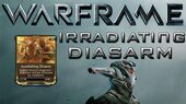 Warframe Irradiating Disarm Update 15.6