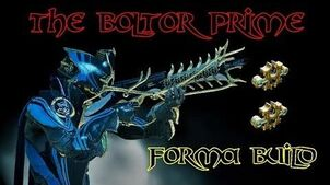 Warframe The BOLTOR PRIME - 2X Forma Build