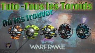 Warframe Tuto - Où trouver tous les Toroïds !