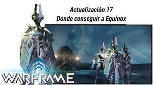 Warframe donde conseguir el warframe Equinox PS4, PC, Xbox One