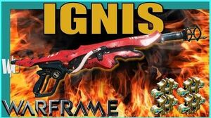 IGNIS BUILD - Feel the burn! Warframe