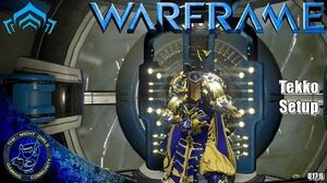 Warframe TEKKO Setup Discussion (17