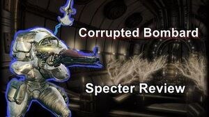 Corrupted Bombard - Warframe Specter Review