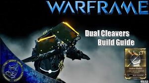 Warframe Dual Cleavers Build Guide w Justice Blades Augment (U15.11