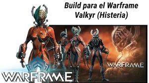 Warframe build para Valkyr (basado en Histeria). Warframe en español