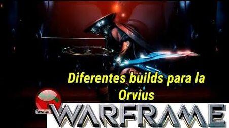 Warframe. Diferentes Builds para la Orvius