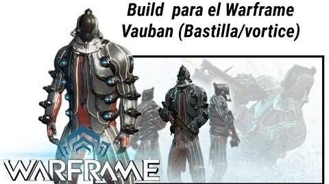 Warframe build para Vauban basado en Bastilla Warframe en español-0