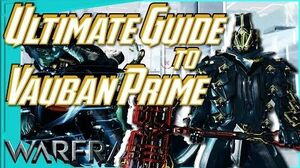 Warframe - VAUBAN PRIME GUIDE
