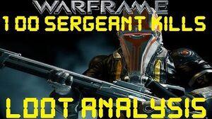 Warframe - Loot From 100 Sergeant Kills