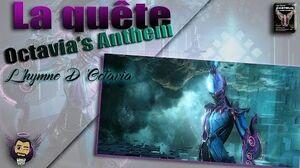 Warframe La quête Octavia's Anthem ( L'Hymne D'Octavia )