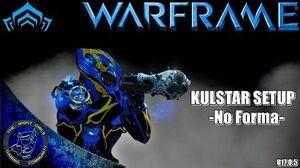 Warframe KULSTAR Basic Setup - No Forma (U17.0