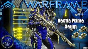 Warframe Vectis Prime Setups (U16.11
