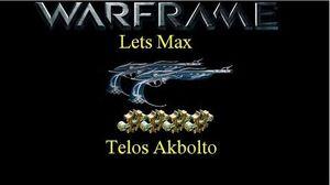 Lets Max (Warframe) E8 - Telos Akbolto & Burston Prime Winner!