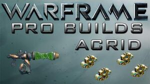 Warframe Acrid Pro Builds 4 Forma Update 14.10.2