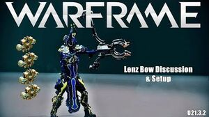 Warframe LENZ Bow Discussion & Setup (U21.3
