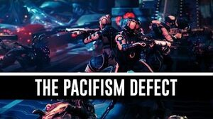 Operation Pacifism Defect & All You Need To Know! (Warframe)