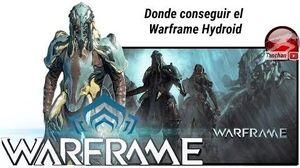Warframe. Donde conseguir el Warframe Hydroid