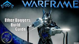 Warframe My Ether Daggers Build Guide (U15.13