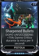 Sharpened Bullets