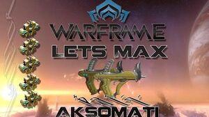 Lets Max (Warframe) E43 - AkSomati