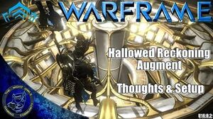 Warframe Hallowed Reckoning Augment Thoughts & My Setup (U16.8