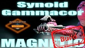 Warframe Builds - MAGNETIC SYNOID GAMMACOR update 15