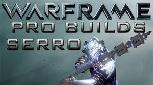 Warframe Serro Pro Builds Update 13.4