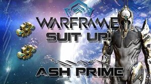 Suit Up (Warframe) E7 - Ash Prime