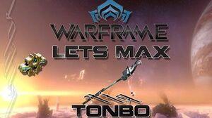 Lets Max (Warframe) E30 - Tonbo