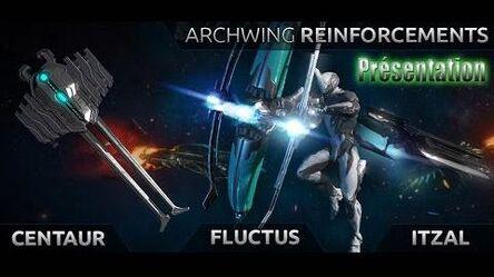 Warframe Présentation de l'Itzal , du Fluctus et du Centaur ( archwings )-0