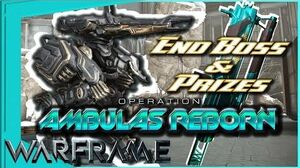 AMBULAS REBORN - End Boss and Prizes Warframe