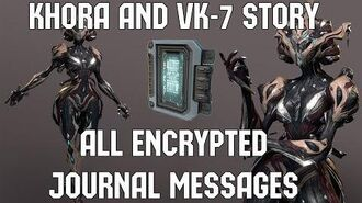 Warframe - Khora and VK-7 Story (All Encrypted Journal Fragments)