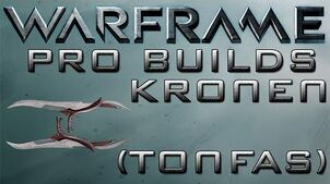 Warframe Kronen Pro Builds Update 14