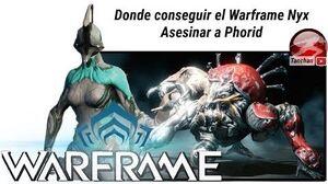 Warframe como conseguir el Warframe Nyx. Asesinar a Phorid