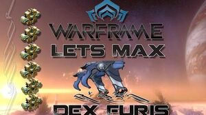Lets Max (Warframe) E40 - Dex Furis