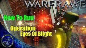Warframe A Quick How To Run - Operation Eyes of Blight Update 15