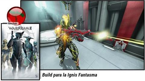 Warframe. Build para la Ignis Fantasma (U20.3.1)