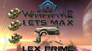 Lets Max (Warframe) E33 - Lex Prime