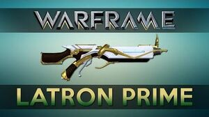 WARFRAME LATRON PRIME Advanced Guide