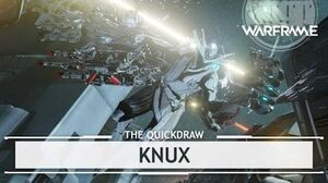 Warframe Knux, Fisting at it's Finest thequickdraw