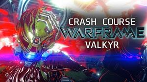 Crash Course in WARFRAME - Valkyr