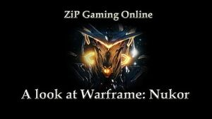 A look at Warframe Nukor