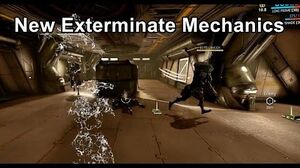 New Exterminate Mechanics! (Warframe)