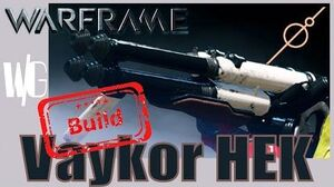 VAYKOR HEK Build - Warframe Weapons Update 17