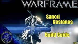 Warframe Sancti Castanas Build Guide (U15.8