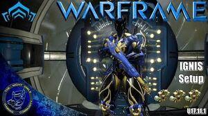 Warframe My IGNIS Setup 3x Forma (U17.11